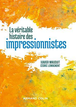 Téléchargez le livre :  La véritable histoire des impressionnistes