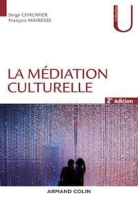 La médiation culturelle - 2e éd.