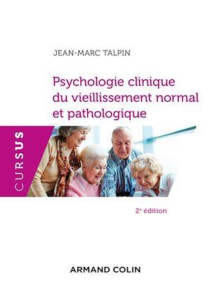 Téléchargez le livre :  Psychologie clinique du vieillissement normal et pathologique - 2e éd.