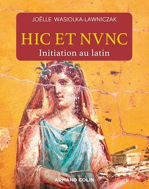 Téléchargez le livre :  Hic et nunc - Initiation au latin