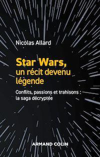 Star Wars, un récit devenu légende