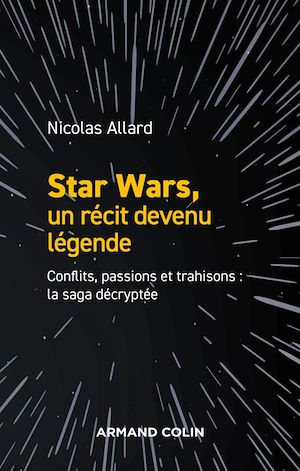 Téléchargez le livre :  Star Wars, un récit devenu légende