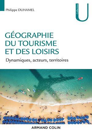 Téléchargez le livre :  Géographie du tourisme et des loisirs