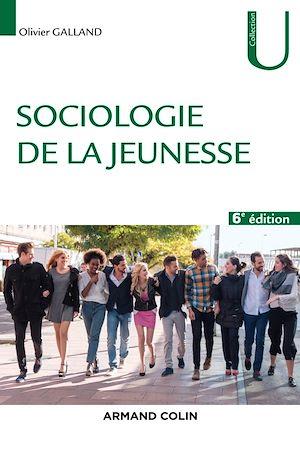 Téléchargez le livre :  Sociologie de la jeunesse - 6e éd.