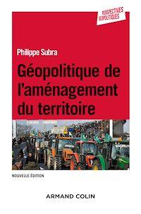 Géopolitique de l'aménagement du territoire - 3e éd.