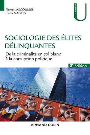 Téléchargez le livre :  Sociologie des élites délinquantes - 2e éd.