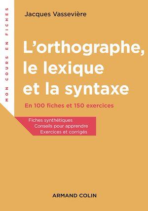 Téléchargez le livre :  L'orthographe, le lexique et la syntaxe