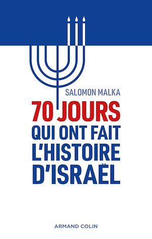 Téléchargez le livre :  70 jours qui ont fait l'histoire d'Israël