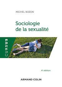 Sociologie de la sexualité - 4e éd.