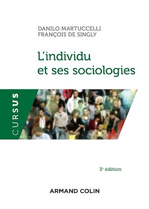 Téléchargez le livre :  L'individu et ses sociologies - 3e éd.