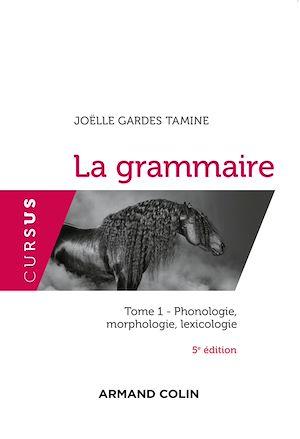 Téléchargez le livre :  La grammaire T1 - 5e éd.