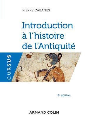 Téléchargez le livre :  Introduction à l'histoire de l'Antiquité - 5e éd.