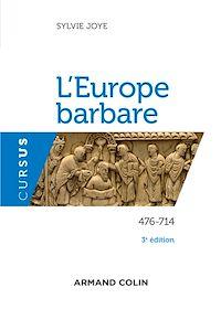 L'Europe barbare 476-714 - 3e éd.