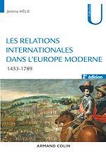 Télécharger le livre :  Les relations internationales dans l'Europe moderne - 2e éd.