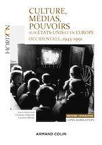 Télécharger le livre :  Culture, médias, pouvoirs aux États-Unis et en Europe occidentale, 1945-1991