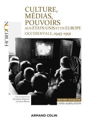 Téléchargez le livre :  Culture, médias, pouvoirs aux États-Unis et en Europe occidentale, 1945-1991