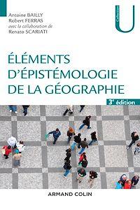 Eléments d'épistémologie de la géographie - 3e éd.