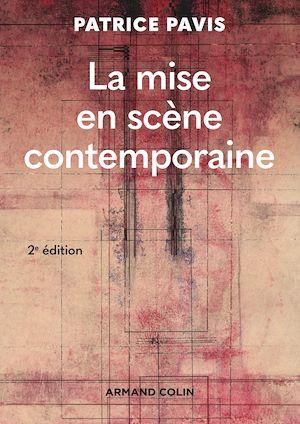 Téléchargez le livre :  La mise en scène contemporaine - 2e éd.