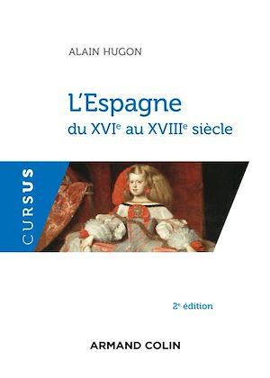 Téléchargez le livre :  L'Espagne du XVIe au XVIIIe siècle - 2e éd.