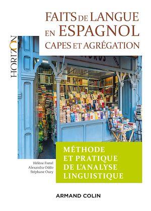 Téléchargez le livre :  Faits de langue en espagnol : méthode et pratique de l'analyse linguist - 2e éd. - Capes/Agrégation