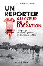 Télécharger le livre :  Reporter au coeur de la Libération