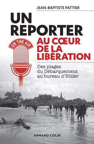 Téléchargez le livre :  Reporter au coeur de la Libération