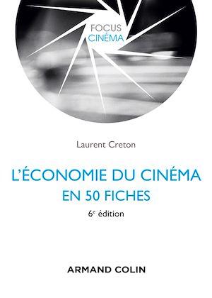 Téléchargez le livre :  L'économie du cinéma en 50 fiches - 6e éd.