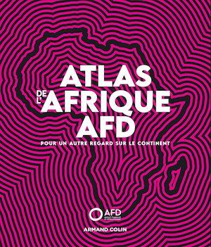 Téléchargez le livre :  Atlas de l'Afrique AFD