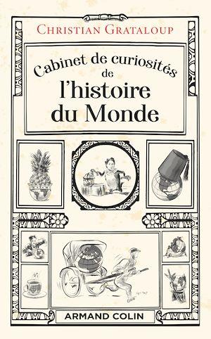 Téléchargez le livre :  Cabinet de curiosités de l'histoire du Monde