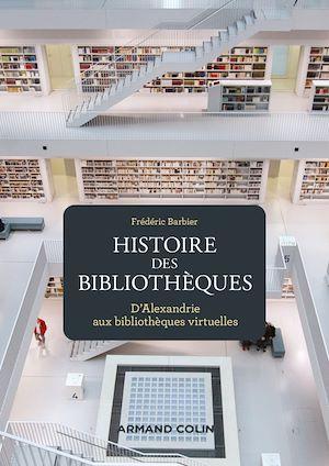 Téléchargez le livre :  Histoire des bibliothèques - 2e éd.
