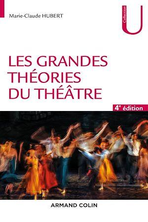 Téléchargez le livre :  Les grandes théories du théâtre - 4e éd.