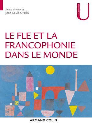 Téléchargez le livre :  Le FLE et la francophonie dans le monde