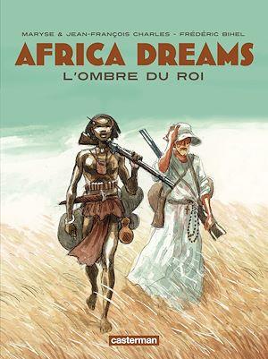 Téléchargez le livre :  Africa Dreams (Tome 1) - L'ombre du Roi