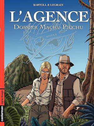 Téléchargez le livre :  L'Agence (Tome 3) - Dossier Machu Picchu