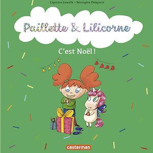 Téléchargez le livre :  Paillette et Lilicorne (Tome 8)  - C'est Noël !