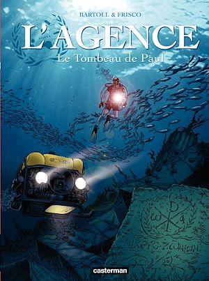 Téléchargez le livre :  L'Agence (Tome 5) - Le Tombeau de Paul