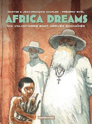 Téléchargez le livre :  Africa Dreams (Tome 2) - Dix volontaires sont arrivés enchaînés