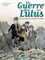 Télécharger le livre :  La Guerre des Lulus (Tome 1) - 1914, la maison