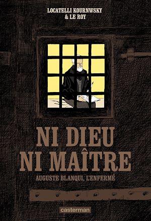 Téléchargez le livre :  Ni Dieu ni maître. Auguste Blanqui, l'enfermé