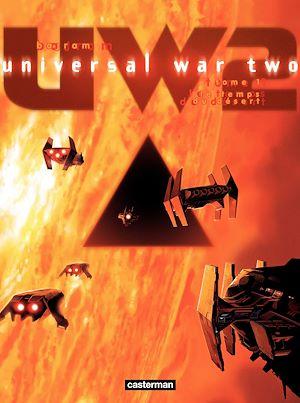 Téléchargez le livre :  Universal War Two (Tome 1) - Le Temps du désert