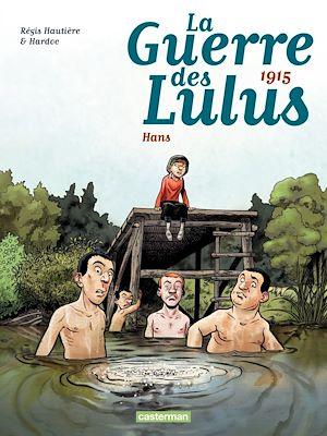 Téléchargez le livre :  La Guerre des Lulus (Tome 2) - 1915, Hans