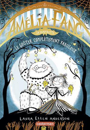 Téléchargez le livre :  Amélia Fang (Tome 4)  - Le goûter complètement fabuleux