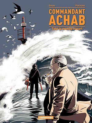 Téléchargez le livre :  Commandant Achab (Tome 4)  - Tout le monde meurt