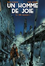 Télécharger le livre :  Un homme de joie (Tome 2) - La ville monstre