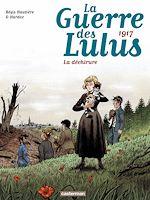 Télécharger le livre :  La Guerre des Lulus (Tome 4) - 1917, La déchirure