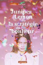 Télécharger le livre :  Juniper Lemon ou la stratégie du bonheur