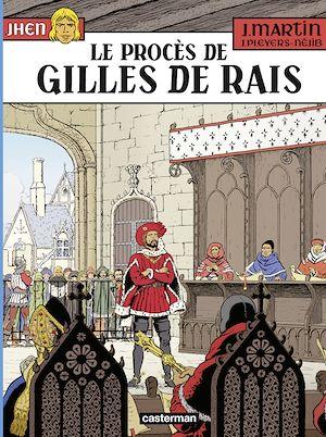 Téléchargez le livre :  Jhen (Tome 17) - Le procès de Gilles de Rais