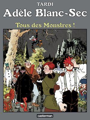 Téléchargez le livre :  Adèle Blanc-Sec (Tome 7)  - Tous des monstres !
