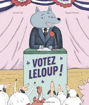 Téléchargez le livre :  Votez Leloup
