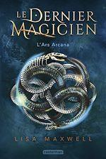Télécharger le livre :  Le Dernier Magicien (Tome 1)  - L'Ars Arcana